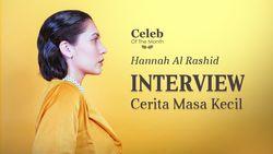 Cerita Masa Kecil Hannah Al Rashid yang Tomboy Banget