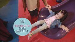 Nge-Mal Tanpa Babysitter? Siapa Takut