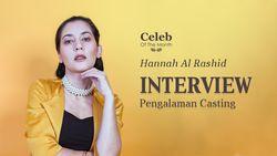 Pengalaman Casting Hannah yang Lebih Sering Menghafal Dialog