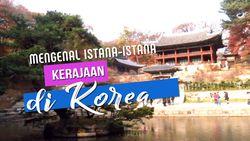 Mengenal Istana-istana Kerajaan di Korea
