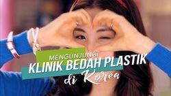 Mengunjungi Klinik Bedah Plastik di Korea
