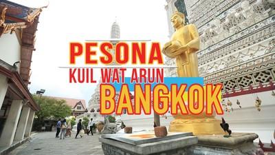 Pesona Kuil Wat Arun Bangkok