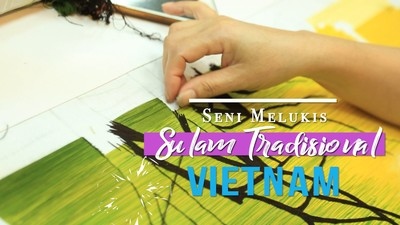Seni Melukis Sulam Tradisional Vietnam