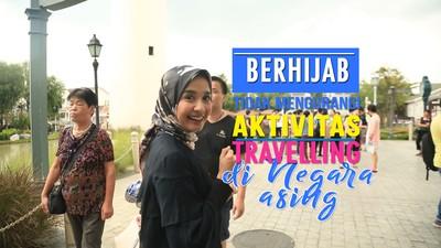 Berhijab Tidak Mengurangi Aktifitas Traveling di Negara Asing