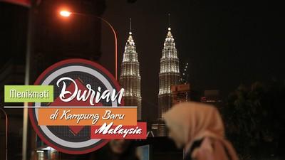 Durian di Kampung Baru Malaysia