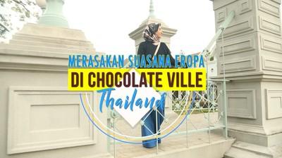 Merasakan Nuansa Eropa di Chocolate Ville Thailand