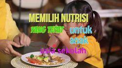 Memilih Nutrisi yang Tepat Untuk Anak Usia Sekolah