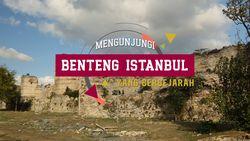 Berkunjung ke Benteng Bersejarah di Istanbul