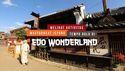 Melihat Aktifitas Masyarakat Jepang di Edo Wonderland