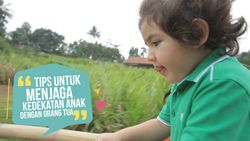 Tips Menjaga Kedekatan Anak dengan Orang Tua