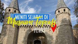 Wisata Sejarah Islam di Istana Topkapi Istanbul Turki