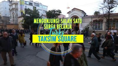 Serunya Wisata Belanja di Taksim Square, Istanbul Turki