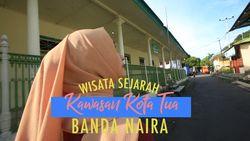 Wisata Sejarah di Kota Tua Banda Naira