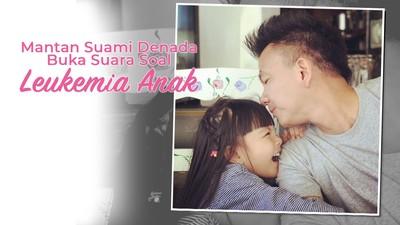 Mantan Suami Denada Buka Suara Soal Leukemia Anak