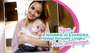 Tegar! Joanna Alexandra Hadapi Penyakit Langka Putri Bungsunya