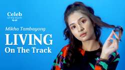 Mikha Tambayong: Living on The Track