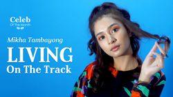Mikha Tambayong: Living on The Track