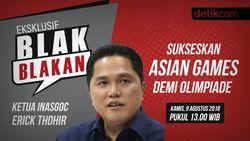 Tonton Blak blakan Erick Thohir, Sukseskan Asian Games Demi Olimpiade