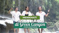 Siapa Sangka, Green Canyon Punya 'Hujan Abadi'