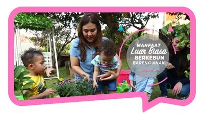 Manfaat Luar Biasa Berkebun Bareng Anak