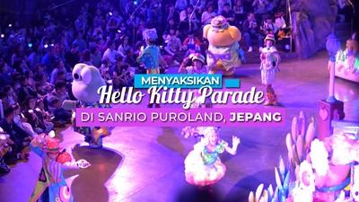 Menyaksikan Hello Kitty pada Sebuah Parade yang Meriah