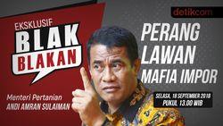 Tonton Blak-blakan Amran: Perang Lawan Mafia Impor Pukul 13.00 WIB