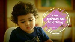 Cara Mengatasi Anak Posesif