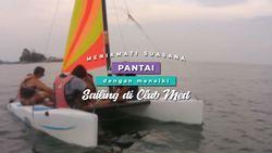 Seru Juga Naik Sailing Sambil Menikmati Pemandangan Pantai
