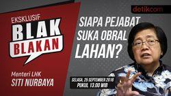 Tonton Blak-blakan Menteri LHK, Siapa Pejabat Suka Obral Lahan?