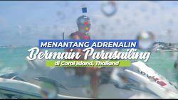 Bagi Penikmat Olahraga yang Melibatkan Adrenalin, Coba Nih, Parasailing di Coral Island