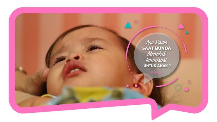 Apa Risiko Saat Bunda Menolak Imunisasi untuk Anak?