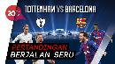 Hujan Gol di Wembley, Tottenham 2-4 Barcelona