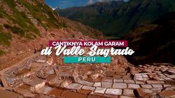 Maras Salt, Cokelat dari Peru yang Rasanya Asin