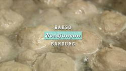 Sensasi Berbagai Olahan Bakso, Bandung
