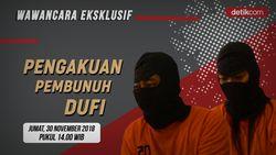Saksikan Wawancara Eksklusif, Pengakuan Pembunuh Dufi
