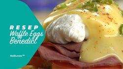 Resep Waffle Eggs Benedict