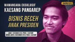 Saksikan Eksklusif Kaesang: Bisnis Receh Anak Presiden