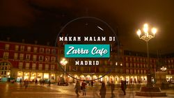 Makan Malam di Zarra Cafe, Madrid