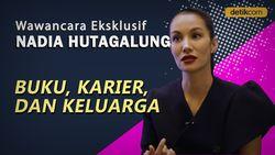 Wawancara Eksklusif Nadia Hutagalung
