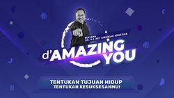 dAmazing You Ary Ginanjar - Tentukan Tujuan Hidup