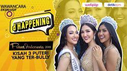 dHappening Kisah Tiga Putri Indonesia yang Ter-Bully