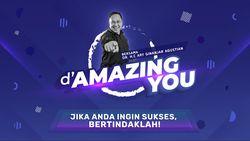 dAmazing You Ary Ginanjar - Jika Anda Ingin Sukses, Bertindaklah!