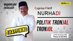 Tonton dHappening Capres Fiktif Nurhadi, Politik Tronjal Tronjol