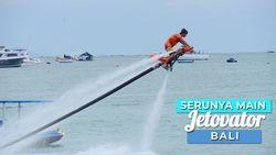 Pacu Adrenaline denganOlahraga Water Sport Jetovator, Bali