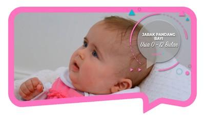 Jarak Pandang Bayi Usia 0 - 12 Bulan