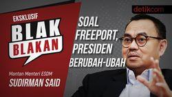 Blak-blakan Sudirman Said soal Freeport & Sikap Jokowi yang Berubah