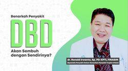 Gak Ada Obatnya, Gimana Cara Sembuhkan DBD?