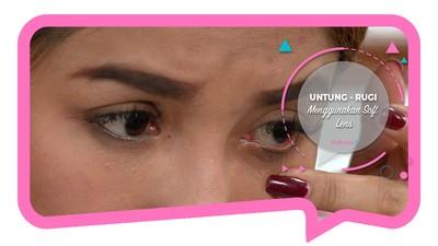 Untung - Rugi Menggunakan Soft Lens