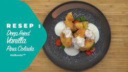 Resep Deep Fried Vanilla Pina Colada