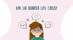 Apa Sih Quarter Life Crisis?